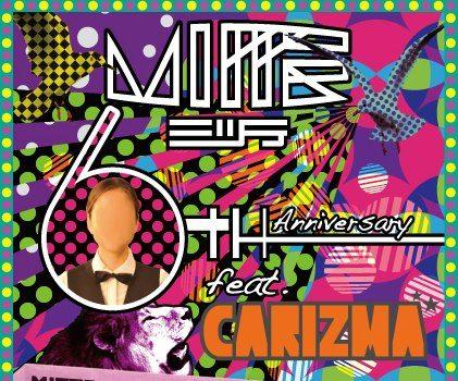 MITTE 6th Anniversary feat. CARIZMA