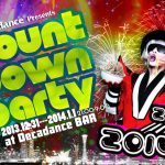 Tokyo Decadance Presents Count Down Party 2013/2014