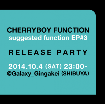 CHERRYBOY FUNCTION suggested function EP#3 RELEASE PARTY